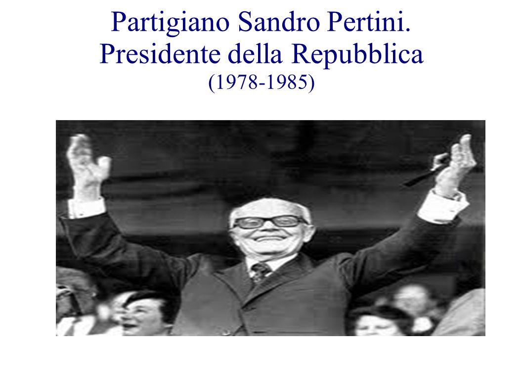 Partigiano Sandro Pertini. Presidente della Repubblica (1978-1985)