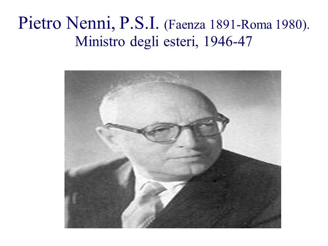 Pietro Nenni, P. S. I. (Faenza 1891-Roma 1980)