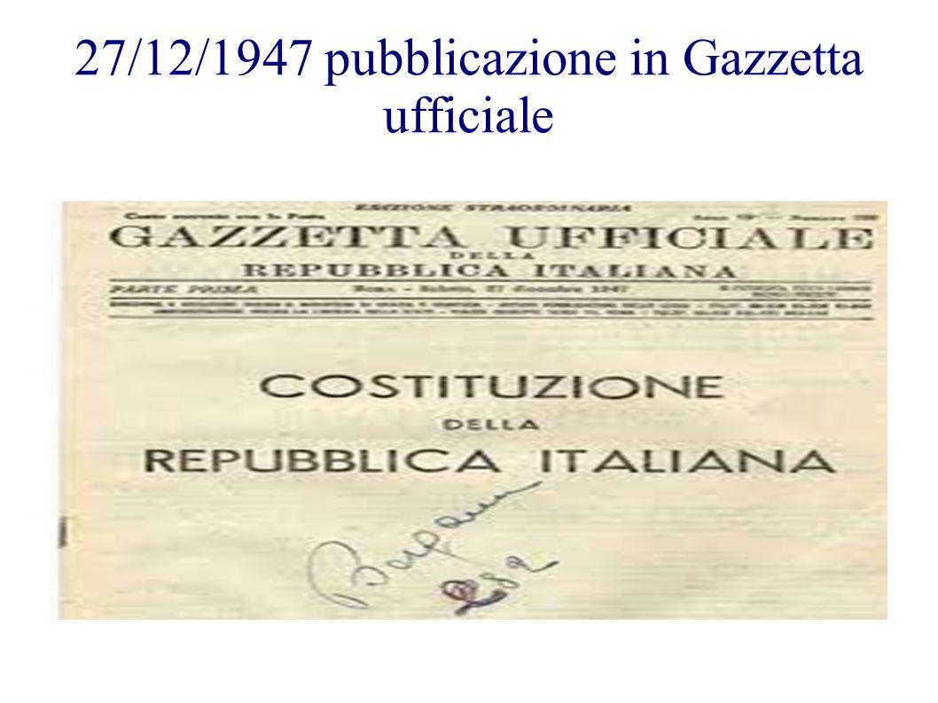 27/12/1947 pubblicazione in Gazzetta ufficiale
