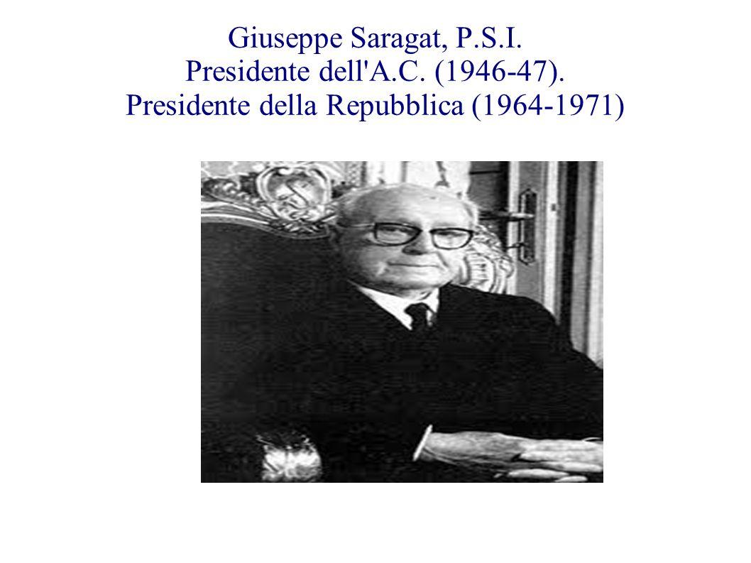 Giuseppe Saragat, P. S. I. Presidente dell A. C. (1946-47)