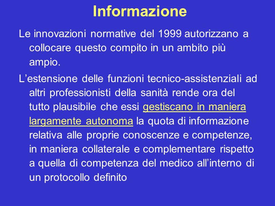 Informazione Le innovazioni normative del 1999 autorizzano a collocare questo compito in un ambito più ampio.