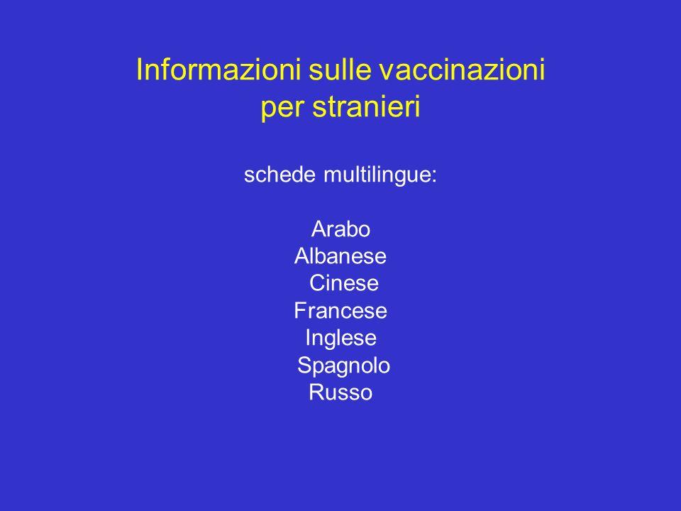 Informazioni sulle vaccinazioni per stranieri schede multilingue: Arabo Albanese Cinese Francese Inglese Spagnolo Russo
