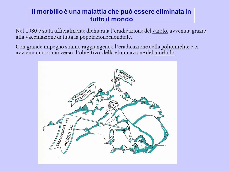 Il morbillo è una malattia che può essere eliminata in tutto il mondo