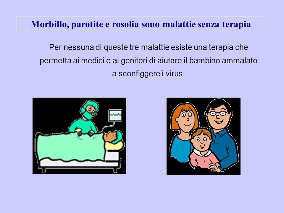 Morbillo, parotite e rosolia sono malattie senza terapia