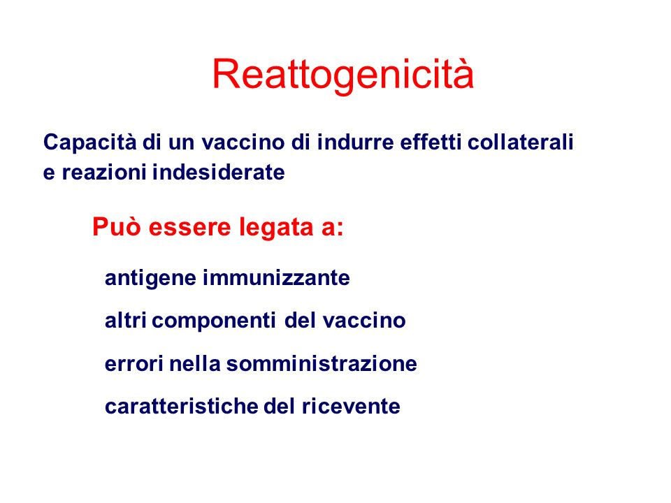 Reattogenicità Può essere legata a: