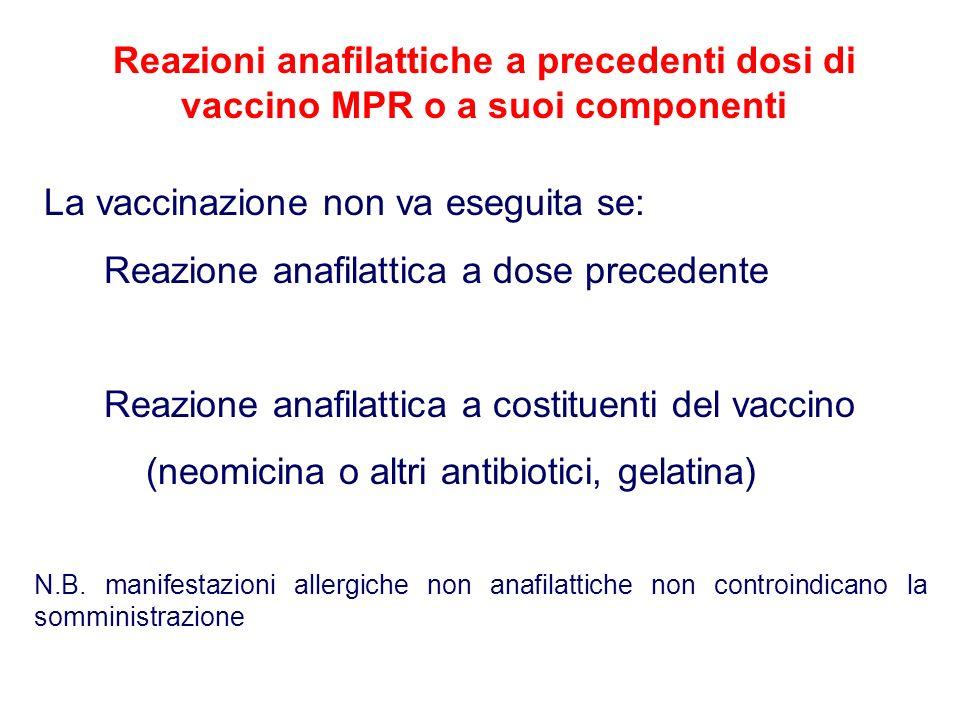 La vaccinazione non va eseguita se: