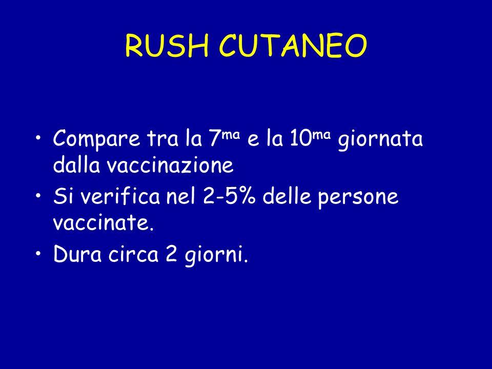 RUSH CUTANEO Compare tra la 7ma e la 10ma giornata dalla vaccinazione