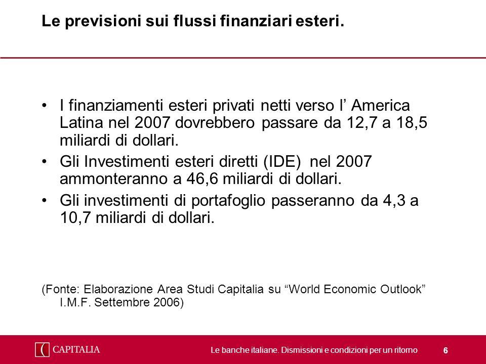 Le previsioni sui flussi finanziari esteri.