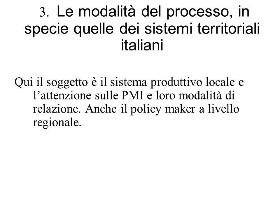 3. Le modalità del processo, in specie quelle dei sistemi territoriali italiani