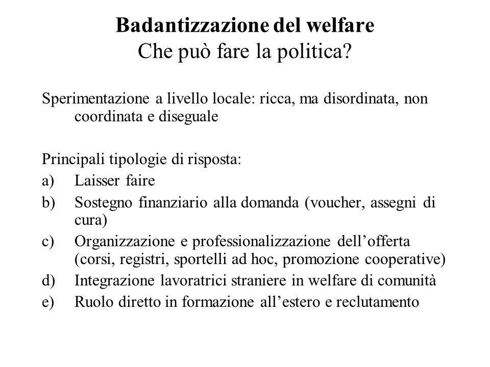 Badantizzazione del welfare Che può fare la politica
