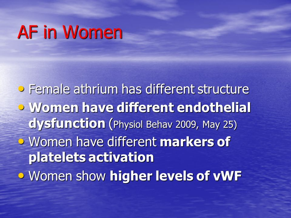 AF in Women Female athrium has different structure