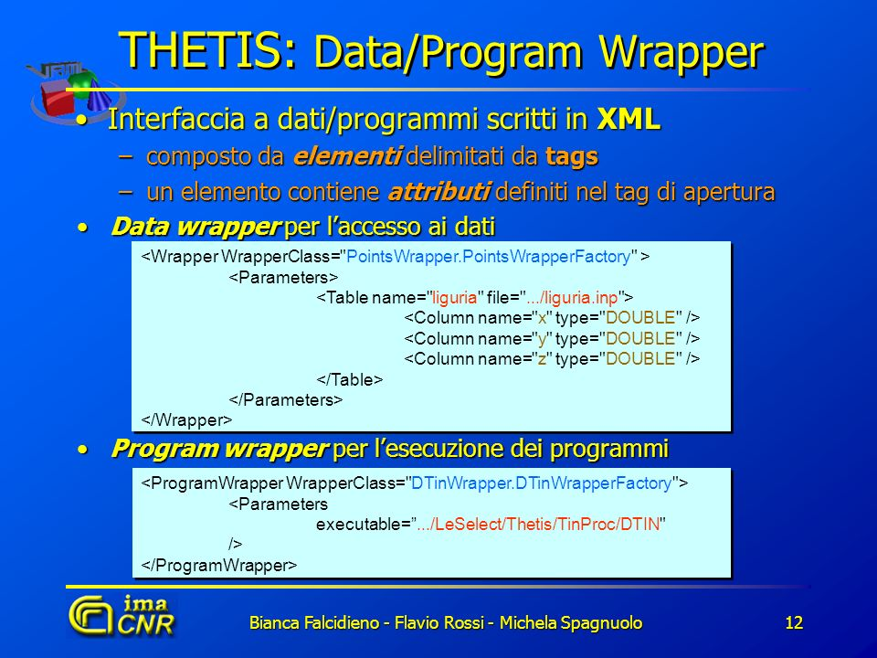 THETIS: Data/Program Wrapper