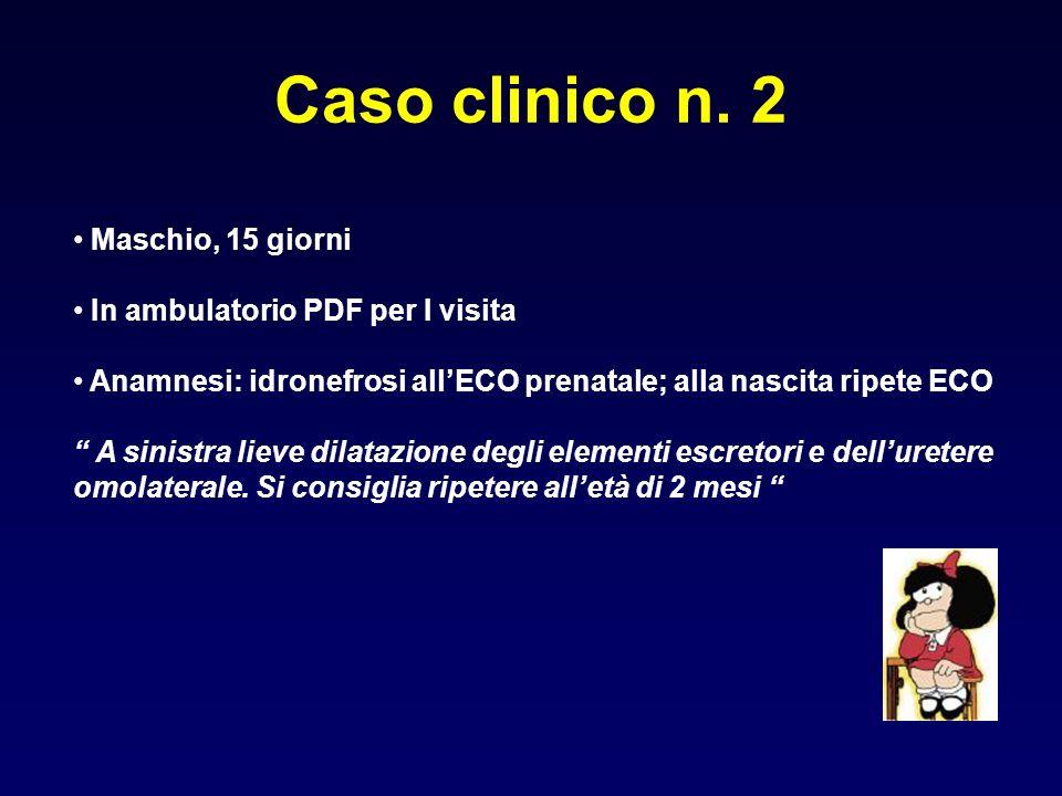 Caso clinico n. 2 Maschio, 15 giorni In ambulatorio PDF per I visita