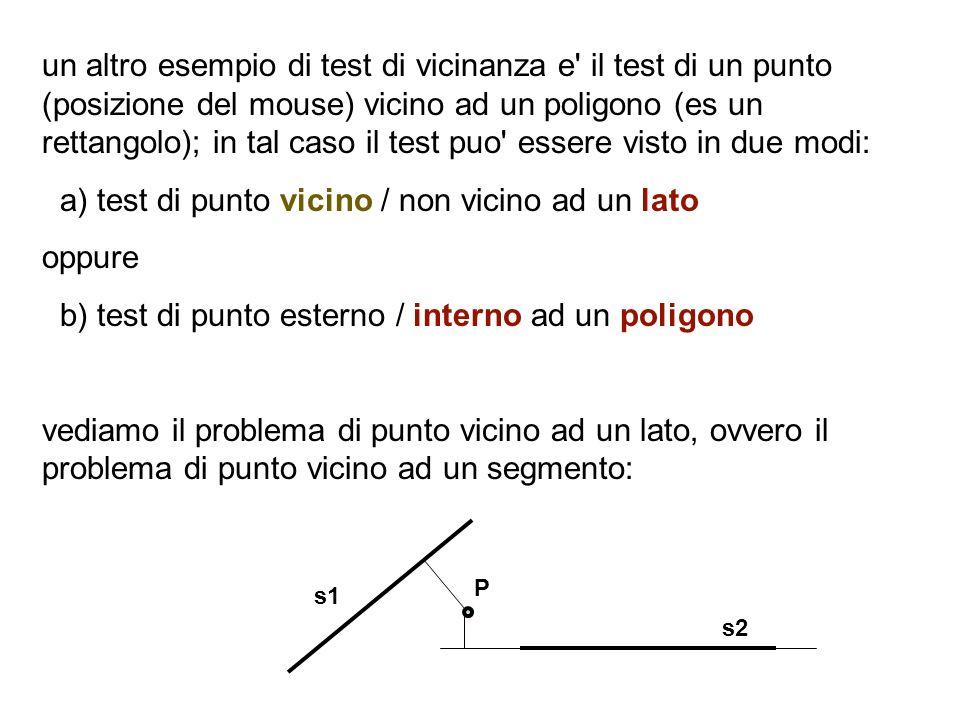 a) test di punto vicino / non vicino ad un lato oppure