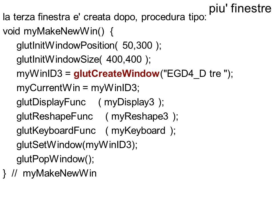 piu finestre la terza finestra e creata dopo, procedura tipo: