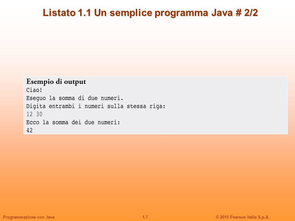 Listato 1.1 Un semplice programma Java # 2/2
