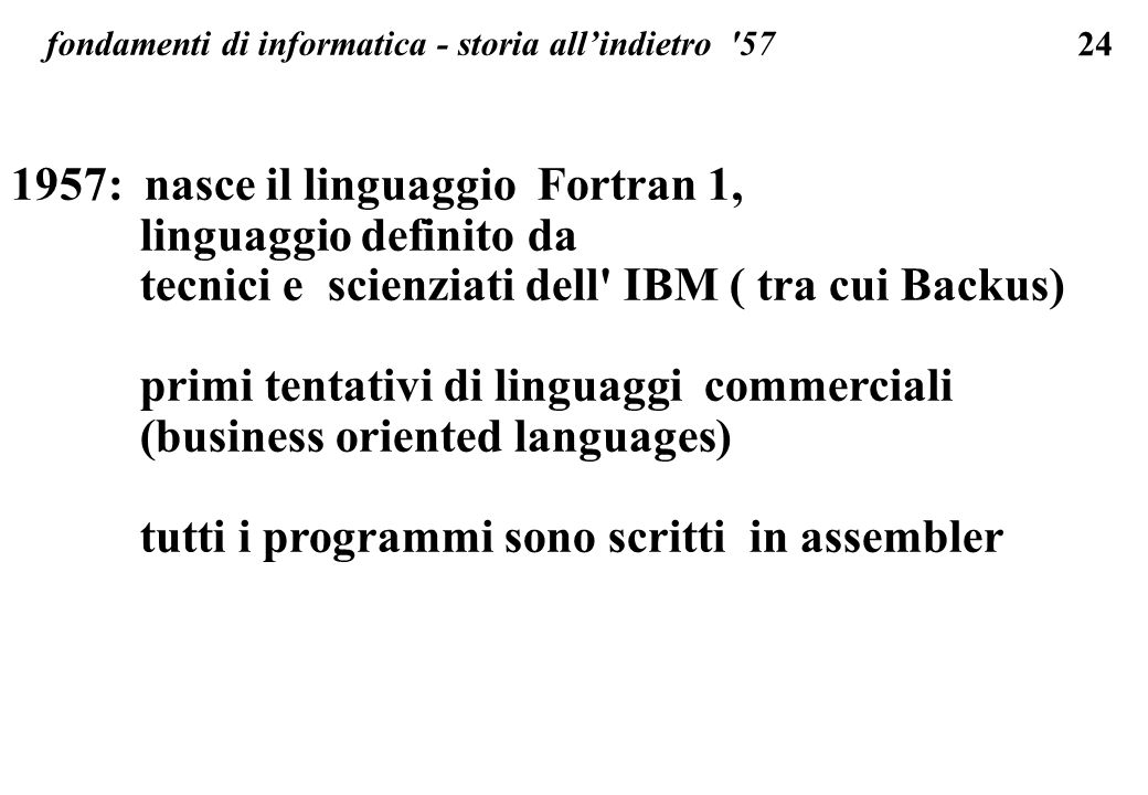 1957: nasce il linguaggio Fortran 1, linguaggio definito da