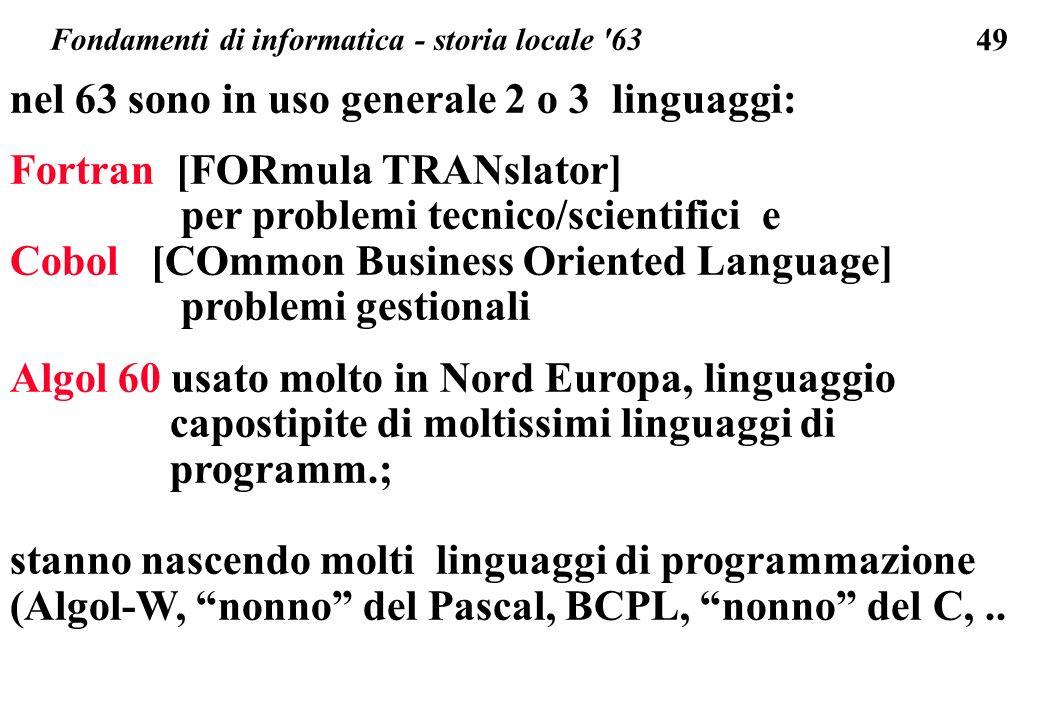 nel 63 sono in uso generale 2 o 3 linguaggi: