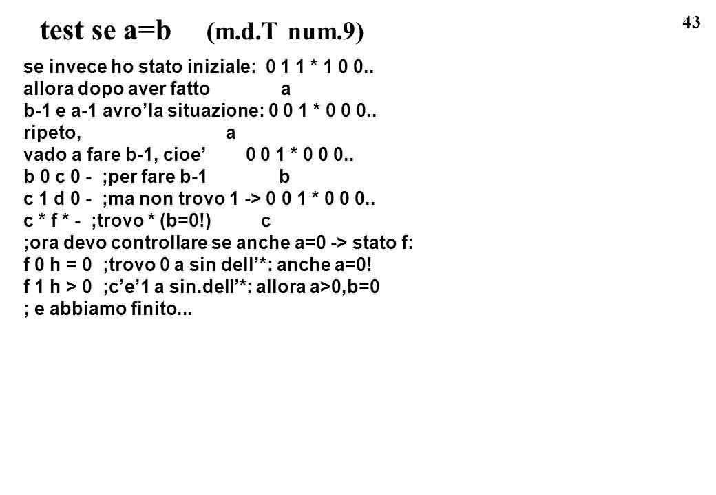 test se a=b (m.d.T num.9) se invece ho stato iniziale: 0 1 1 * 1 0 0..