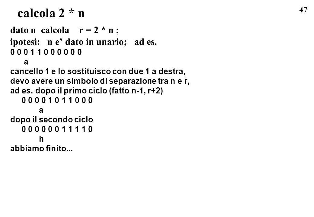 calcola 2 * n dato n calcola r = 2 * n ;