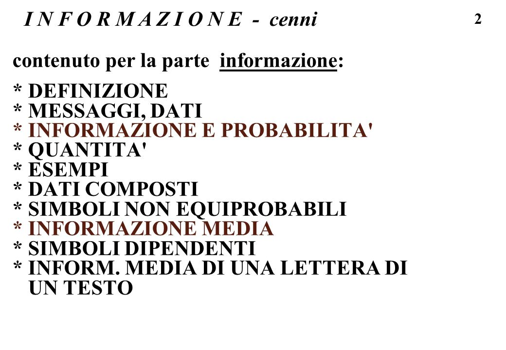 I N F O R M A Z I O N E - cenni contenuto per la parte informazione: * DEFINIZIONE. * MESSAGGI, DATI.