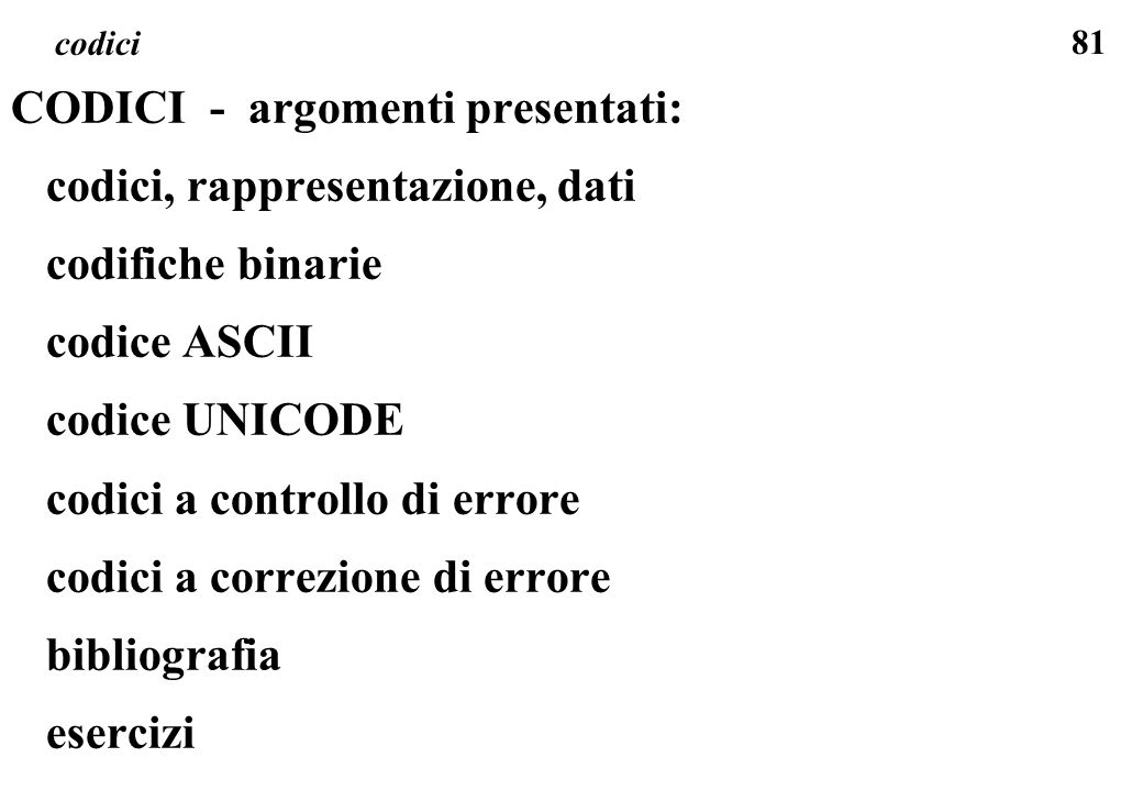 CODICI - argomenti presentati: codici, rappresentazione, dati