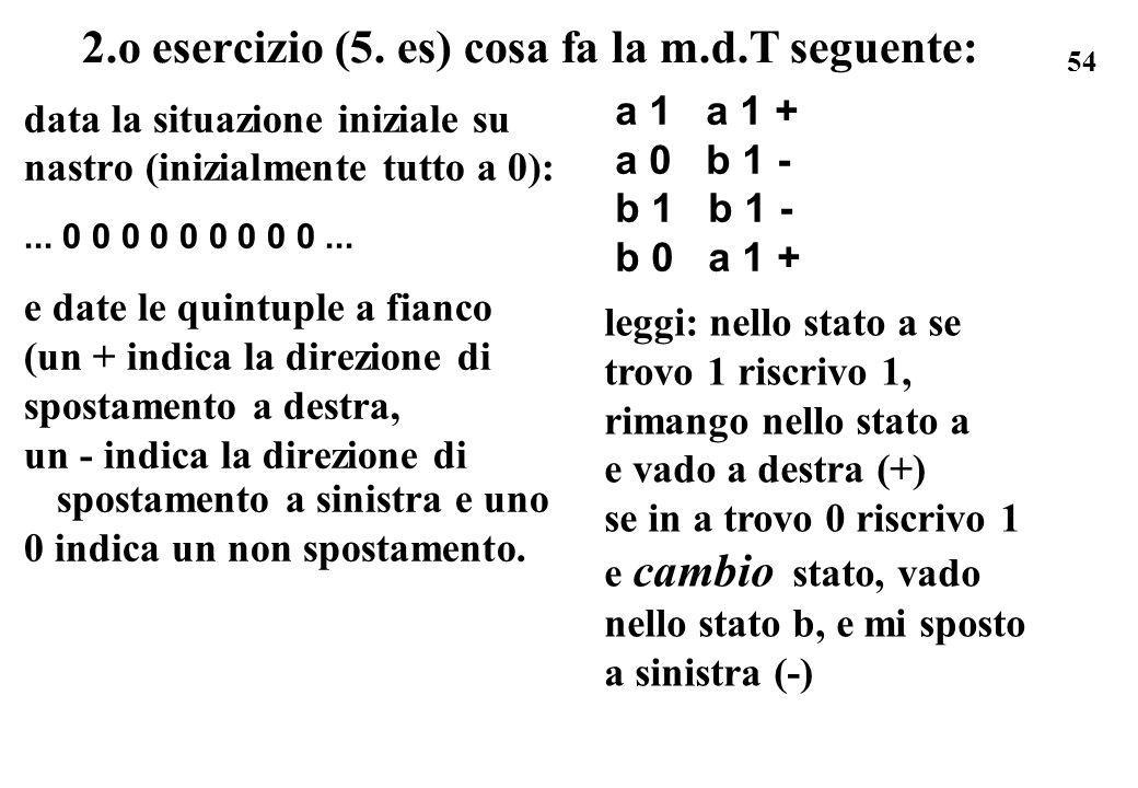 2.o esercizio (5. es) cosa fa la m.d.T seguente: