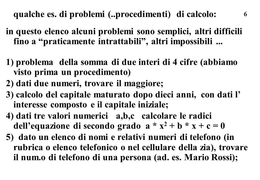 qualche es. di problemi (..procedimenti) di calcolo: