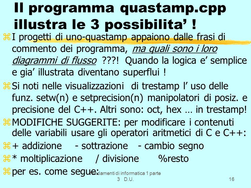 Il programma quastamp.cpp illustra le 3 possibilita' !