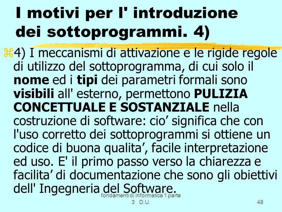 I motivi per l introduzione dei sottoprogrammi. 4)