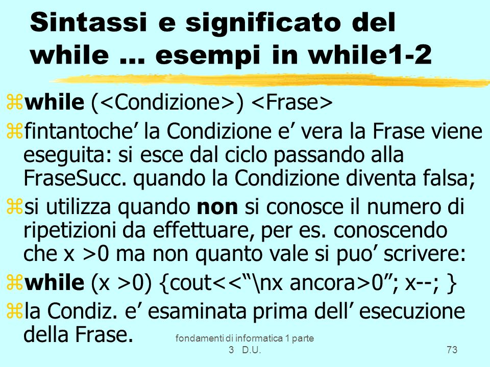 Sintassi e significato del while … esempi in while1-2