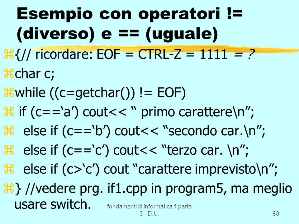 Esempio con operatori != (diverso) e == (uguale)
