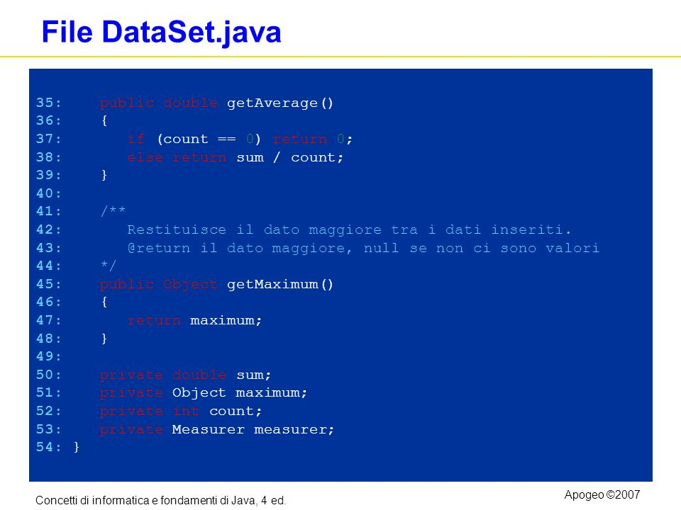 File DataSet.java 35: public double getAverage() 36: {