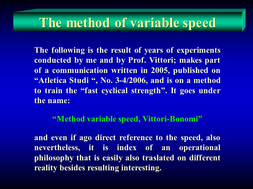 The method of variable speed Method variable speed, Vittori-Bonomi