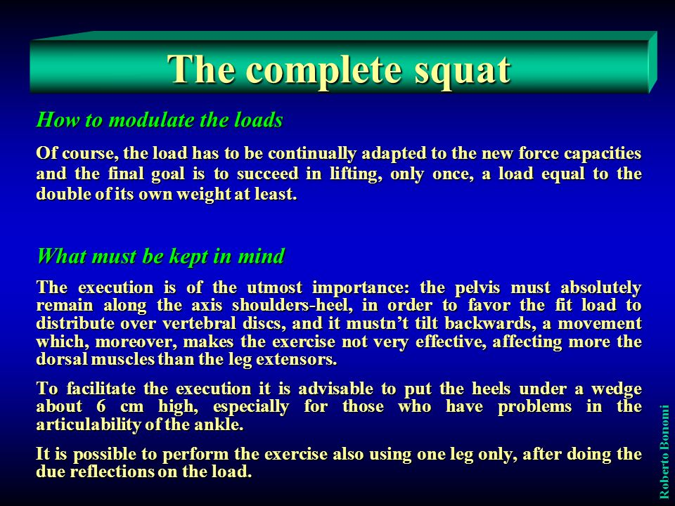 The complete squat How to modulate the loads What must be kept in mind