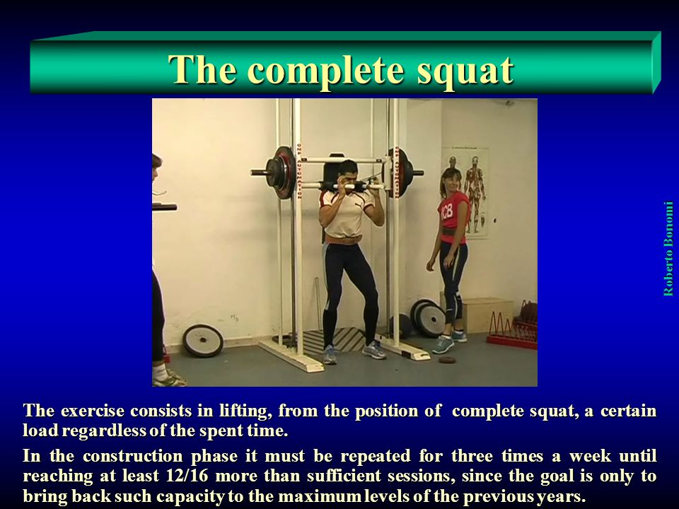 The complete squat Roberto Bonomi.