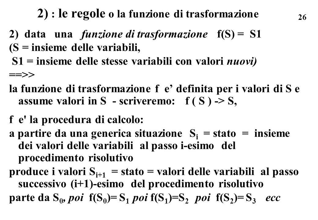 2) : le regole o la funzione di trasformazione