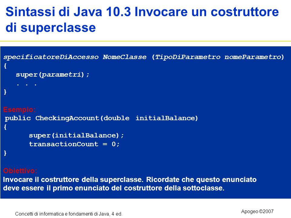 Sintassi di Java 10.3 Invocare un costruttore di superclasse