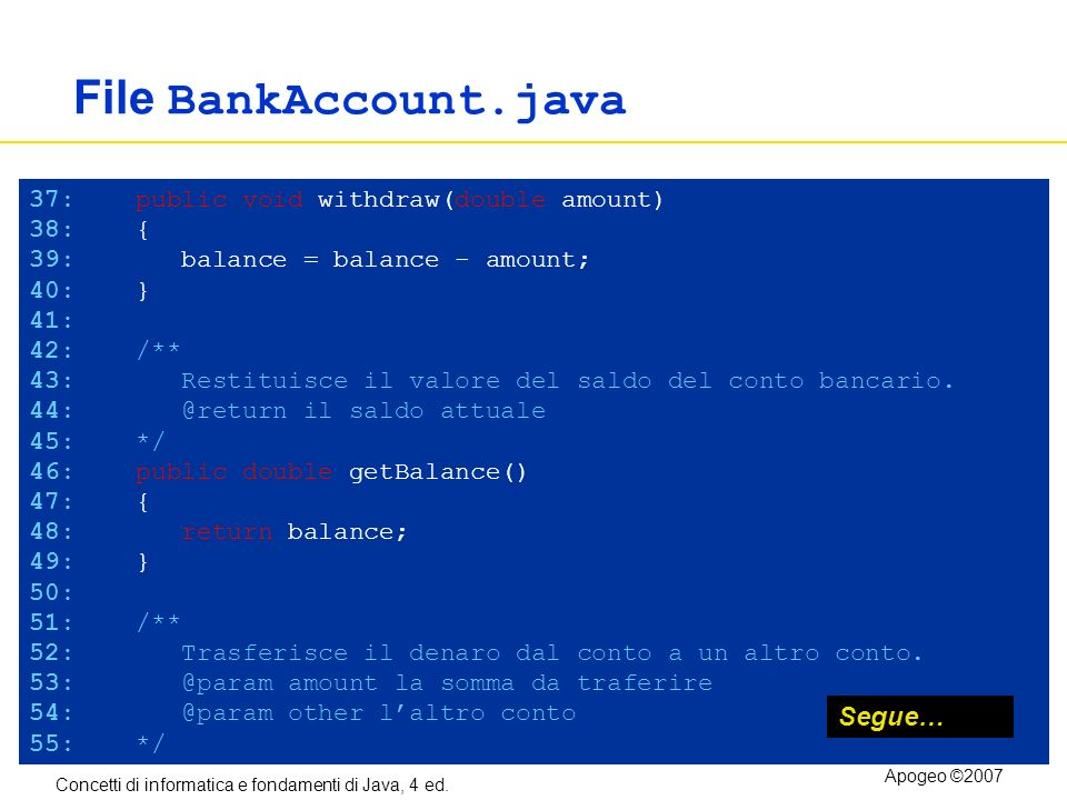 File BankAccount.java Segue… 37: public void withdraw(double amount)