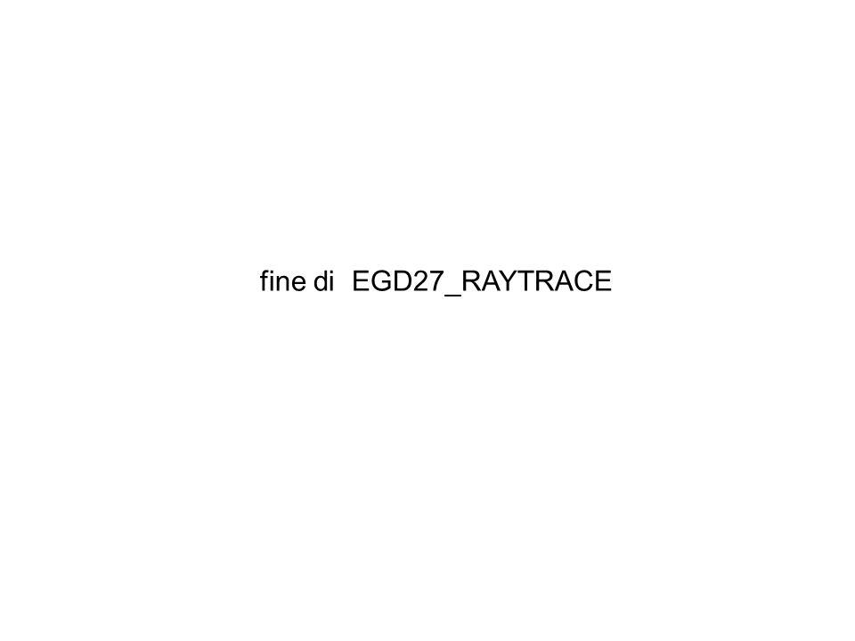 fine di EGD27_RAYTRACE