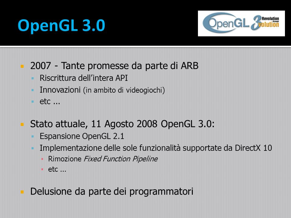 OpenGL 3.0 2007 - Tante promesse da parte di ARB