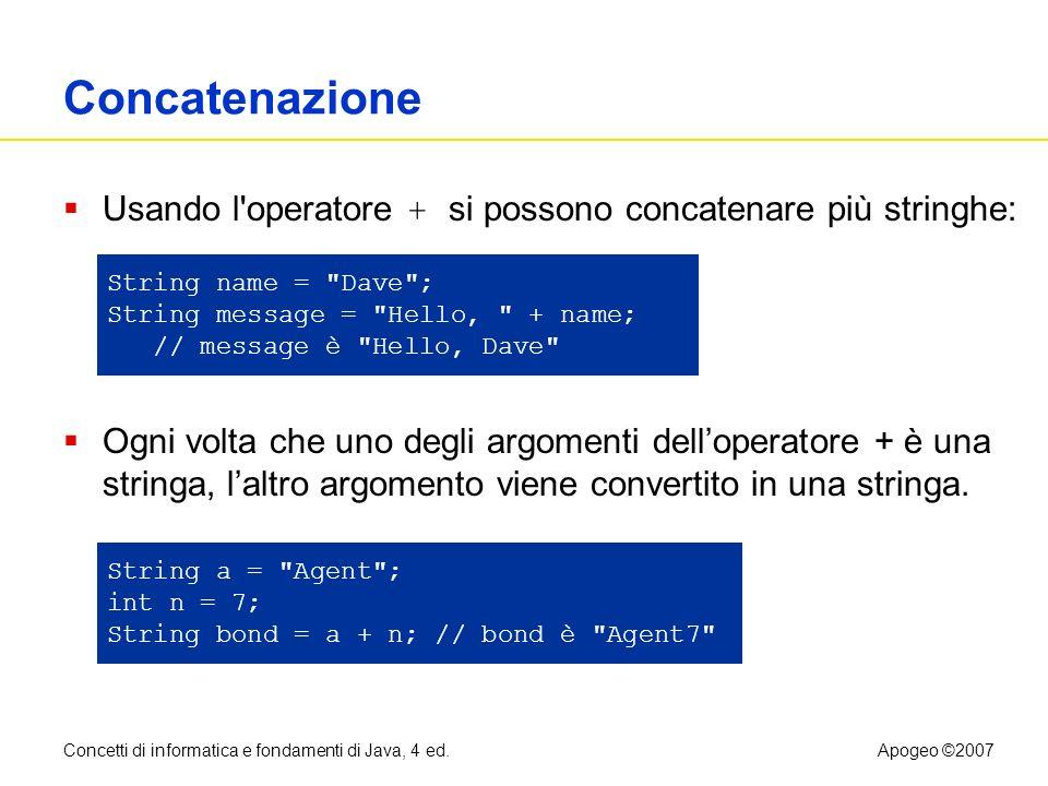 Concatenazione Usando l operatore + si possono concatenare più stringhe: