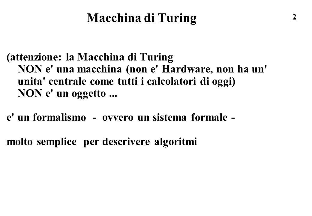 Macchina di Turing (attenzione: la Macchina di Turing