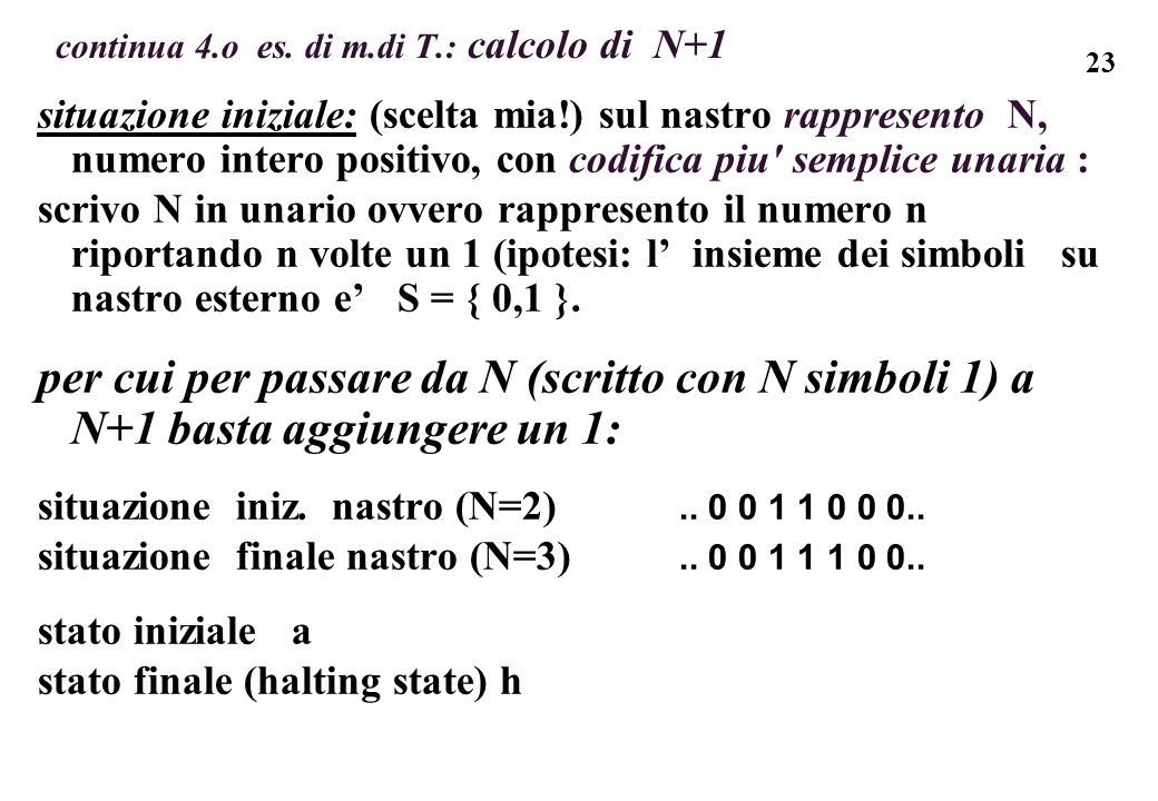 continua 4.o es. di m.di T.: calcolo di N+1