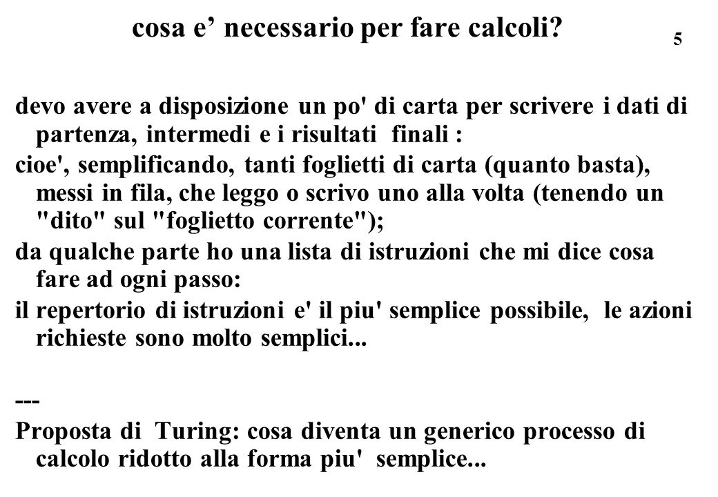 cosa e' necessario per fare calcoli