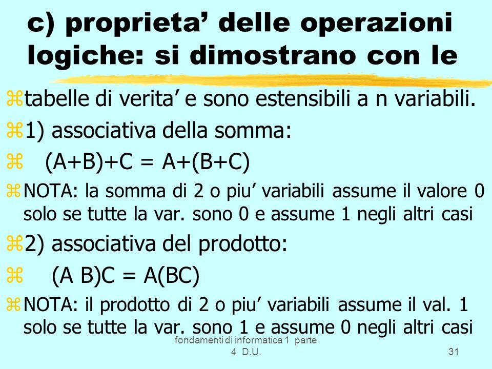 c) proprieta' delle operazioni logiche: si dimostrano con le