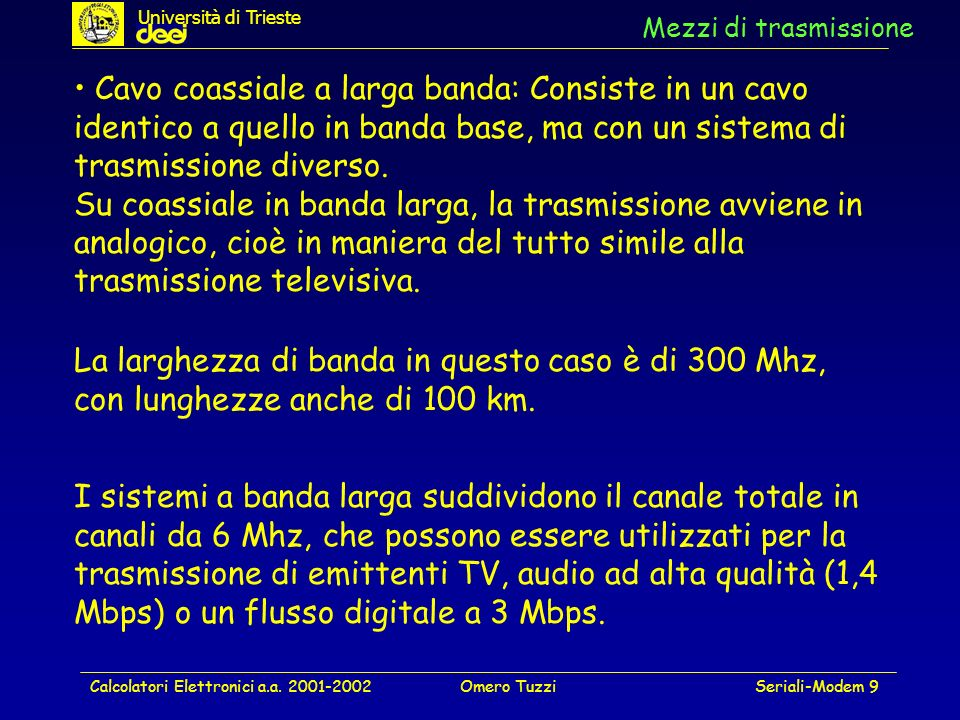 Università di Trieste Mezzi di trasmissione.