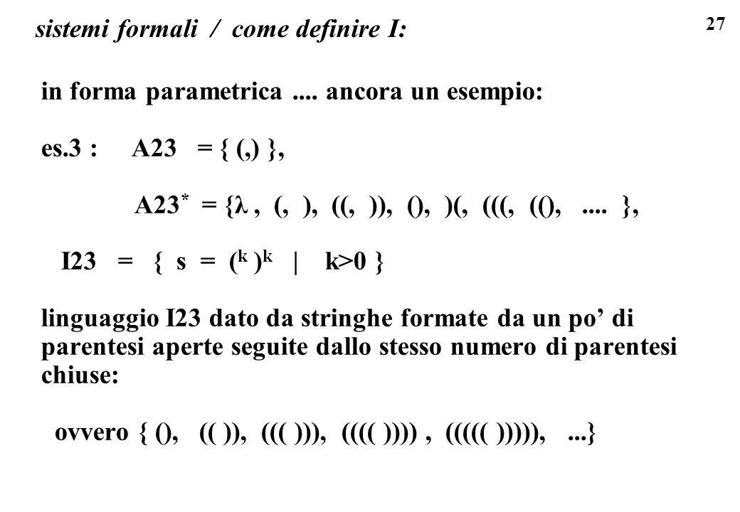 sistemi formali / come definire I: