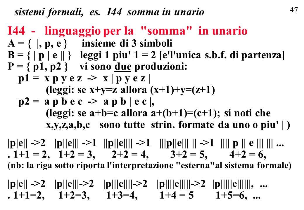 sistemi formali, es. I44 somma in unario