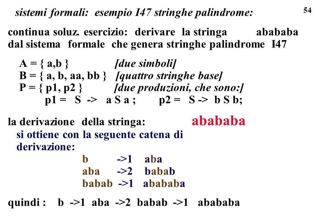 sistemi formali: esempio I47 stringhe palindrome: